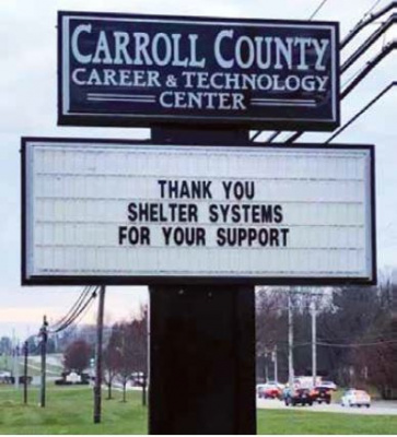 Sign outside Carroll County Career and Technology Center that reads Thank You Shelter Systems for Your Support