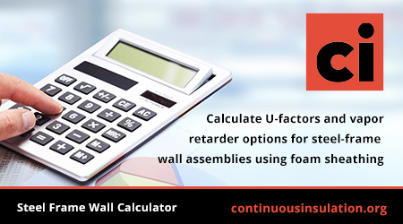 Calculate U-factors and vapor retarder options for steel-frame wall assemblies using foam sheathing