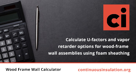 Calculate U-factors and vapor retarder options for wood-frame wall assemblies using foam sheathing