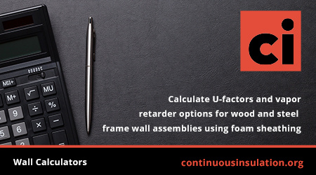 Calculate U-factors and vapor retarder options for wood and steel frame wall assemblies using foam sheathing
