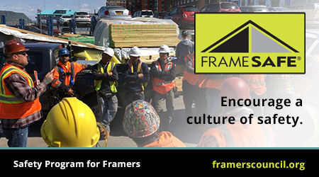 Encourage a culture of safety with the Frame Safe, safety program for framers